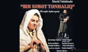 """Photo of """"Bir səbət tənhalıq"""" tamaşası yenidən teatrsevərlərin ixtiyarına veriləcək"""